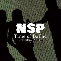 NSP-Time of Ballad ~君は僕のバラード~
