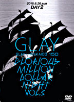 GLAY × HOKKAIDO 150 GLORIOUS MILLION DOLLAR NIGHT vol.3(DAY2)