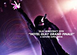"[DVD] GLAY DEMOCRACY 25TH ""HOTEL GLAY GRAND FINALE"" in SAITAMA SUPER ARENA"