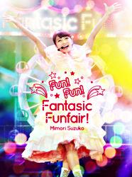 Mimori Suzuko LIVE 2015『Fun!Fun!Fantasic Funfair!』
