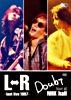 L⇔R Doubt tour at NHK hall~last live 1997~