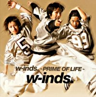 w-inds.~PRIME OF LIFE~