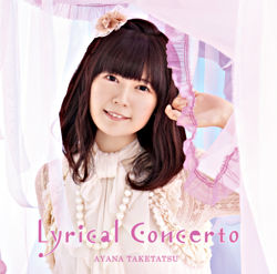 【初回限定盤】竹達彩奈3rdアルバム「Lyrical Concerto」