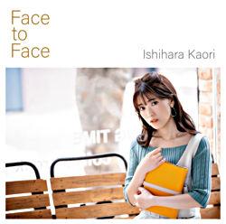 石原夏織4thシングル「Face to Face」(通常盤)