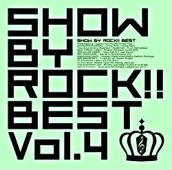 SHOW BY ROCK!! BEST Vol.4
