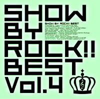 SHOW BY ROCK!! BEST Vol.4