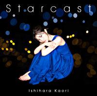 石原夏織7thシングル「Starcast」【通常盤】