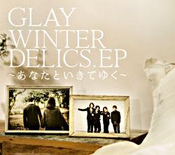 WINTERDELICS.EP~あなたといきてゆく~(CD+DVD)