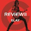 REVIEW Ⅱ ~BEST OF GLAY~(4CD+Blu-ray)