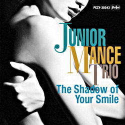 The Shadow of Your Smile (ジュニア・マンス生誕90周年記念 紙ジャケット)
