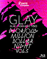 GLAY × HOKKAIDO 150 GLORIOUS MILLION DOLLAR NIGHT vol.3(DAY1&2)