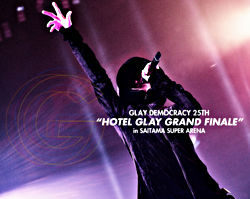 """[Blu-ray] GLAY DEMOCRACY 25TH """"HOTEL GLAY GRAND FINALE"""" in SAITAMA SUPER ARENA"""