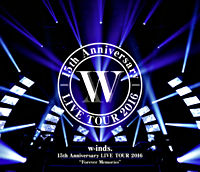 "w-inds.15th Anniversary LIVE TOUR 2016 ""Forever Memories"" 通常盤 Blu-ray"